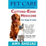 Pet Care in the New Century: Cutting-Edge Medicine for Dogs & Cats (Kindle Edition)By Amy Shojai