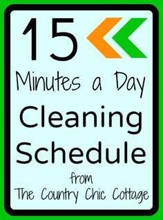 15 Minutes a Day Cleaning Schedule -- a great way to keep your house clean in just 15 minutes a day.