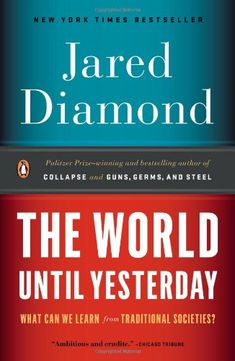 The World Until Yesterday: What Can We Learn from Traditional Societies? by Jared Diamond,http://www.amazon.com/dp/0143124404/ref=cm_sw_r_pi_dp_pJOYsb1RB954VTMB