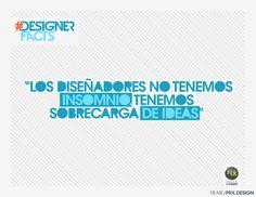 Los diseñadores no tenemos insomnio, tenemos sobrecarga de ideas... // #DesignerFacts #Design #Designer #diseño #diseñadores #quote #frase