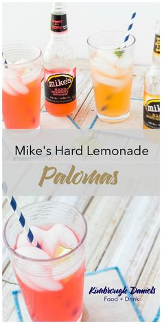 Hard Lemonade Palomas: Made with tequila, Mike's Hard Lemonade and lime juice…