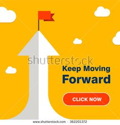 Vector flat flag on Top of 3d Arrow with Text Click here for Keep Moving Forward. Success illustration. Goal achievement. Business concept. Yellow Background brochure title page vector illustration