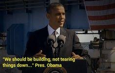 """""""Nous devrions construire, non détruire..."""", Président Obama."""