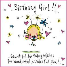 Birthday Girl!! Beautiful birthday wishes for wonderful, wonderful you!