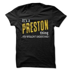 Its a PRESTON thing ! - #gift for dad #coworker gift. BEST BUY => https://www.sunfrog.com/Names/Its-a-PRESTON-thing-.html?68278