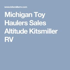Kitsmiller RV, carries a wide variety of Used Toy Haulers, Preowned Toy Haulers. Used Toy Haulers, Open Range, Used Rvs, Rvs For Sale, Travel Trailers, Michigan, Camper Trailers, Single Wide, Motorhome
