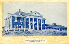Howell, MI... Tubercular Sanatorium... Claims of ghostly apparitions and a young girl dressed in white...