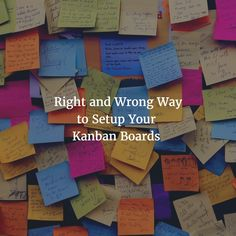 There is a Right and Wrong Way to Setup Your Kanban Boards Time Management Strategies, Visual Management, Project Management Templates, Lean Six Sigma, Study Quotes, Project Board, Family Organizer, Blog Topics