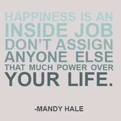 """""""Happiness is an inside job. Don't assign any else that much power over your life.""""  #kit #kit2014 #keepingittogether #dailyplanner #quoteoftheweek"""