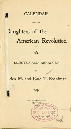 """""""Calendar for the Daughters of the American Revolution. ... . Boardman, Helen M. [from old catalog]"""""""