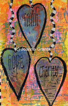 """Joanna Grant """"Faith, Hope, Charity"""" is an art journal page done with gelli prints and doodling with white and black markers."""