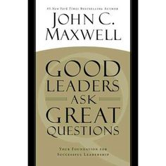 """Read """"Good Leaders Ask Great Questions Your Foundation for Successful Leadership"""" by John C. Maxwell available from Rakuten Kobo. John Maxwell, America's leadership authority, has mastered the art of asking questions, using them to learn and grow,. What If Questions, This Or That Questions, Deep Questions, John Piper, Personal Development Books, Thing 1, Foundation, Inspirational Books, Learning To Be"""