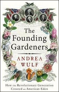 America's founding fathers and their love of gardening (Gardening as Politics: Digging the Founding Gardeners)