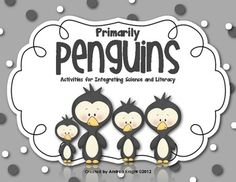 Primarily Penguins {Activities for Integrating Science and Literacy}  62 pages, $