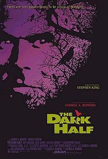4/23/1993 - The Dark Half (based on the novel from 1989) starring Timothy Hutton, Amy Madigan, Michael Rooker & Julie Harris.