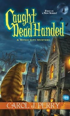 Caught Dead Handed (A Witch City Mystery) by Carol J. Perry, http://www.amazon.com/dp/B00IUPCLBI/ref=cm_sw_r_pi_dp_143gub1AA4J49