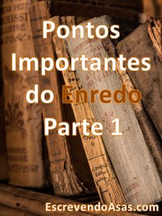 Pontos Importantes do Enredo - Parte 1 - Dicas para Escritores #storytelling Writer Tips, Read Later, Writing Process, English Class, Study Notes, Screenwriting, Creative Writing, Writing A Book, Marketing Digital