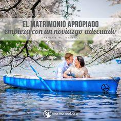 El matrimonio apropiado empieza con un noviazgo apropiado. - Spencer W. Kimball  mormonsud.org
