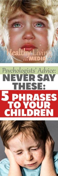 Psychologists Reveal: Never Say These 5 Phrases to Your Children