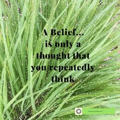 A Belief, is only a thought that you repeatedly think. #GetWellStayWell #WarfarinDiet #ChangeYourThoughts #Positive #HealthRecovery #Stroke #CathAtkin