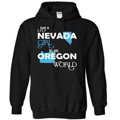 (NVXANH001) JUST A NEVADA GIRL IN A OREGON WORLD T-SHIRTS, HOODIES, SWEATSHIRT (39$ ==► Shopping Now)