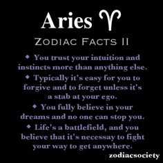 Aries Zodiac Facts: yes to the first two for sure.