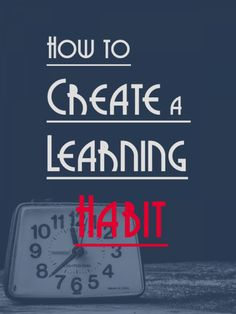You need to create a learning habit to reach your language learning goals.