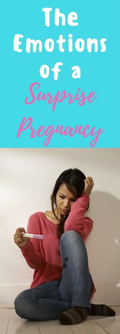 The Emotions of a Surprise pregnancy / unexpected pregnancy / unplanned pregnancy / pregnancy / pregnancy tips / first trimester / prenatal depression / pregnant / young and pregnant