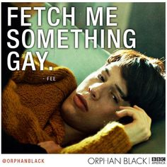 Orphan Black - I enjoy Felix so much :)