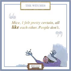 The Witches Roald Dahl, Roald Dahl Day, Roald Dahl Quotes, Roald Dahl Books, Quotes From Childrens Books, The Twits, Teacher Toolkit, Insightful Quotes, Book Corners