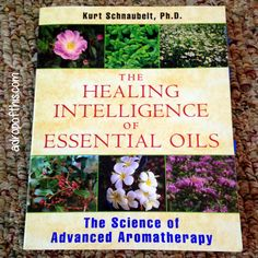 """A Drop of This: Book Review: """"The Healing Intelligence of Essential Oils"""""""