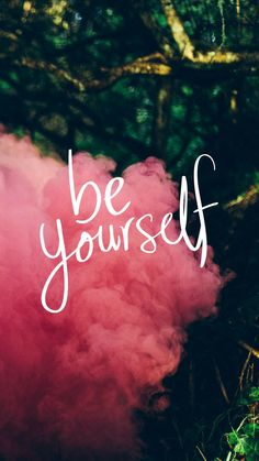 Be Yourself Wallpaper -- Positivity Boost iPhone Wallpaper Collection Motivation Inspiration Quote Pictures Tumblr Wallpaper, Screen Wallpaper, Cool Wallpaper, Message Wallpaper, Trendy Wallpaper, Nature Wallpaper, Iphone Wallpaper Vintage Hipster, Apple Wallpaper, Landscape Wallpaper
