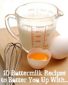 10 Buttermilk Recipes to Butter You Up With...
