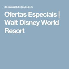 Ofertas Especiais   Walt Disney World Resort
