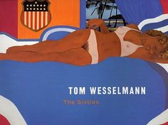 tom wesselmann - A great influence in the 60s