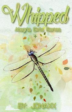 "You should read ""Whipped (AGS #1)"" on #Wattpad. #generalfiction"
