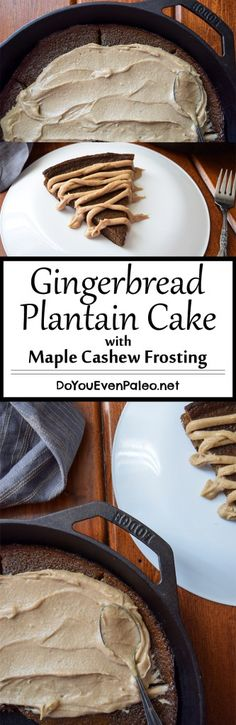 Gingerbread Plantain Cake Maple Cashew Frosting - A simple flourless paleo gingerbread cake recipe made with my favorite food (plantains)! It's so simple - just blend and bake. This gingerbread plantain cake makes an excellent gluten free holiday treat! Plantain Cake Recipe, Plantain Recipes, Paleo Sweets, Paleo Dessert, Healthy Desserts, How To Make Cake, Food To Make, My Favorite Food, Favorite Recipes
