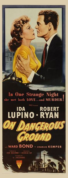 On Dangerous Ground - Nicholas Ray - 1952 - starring Ida Lupino and Robert Ryan