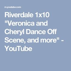 "Riverdale 1x10 ""Veronica and Cheryl Dance Off Scene, and more"" - YouTube"