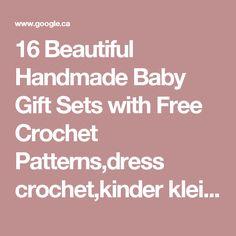 16 Beautiful Handmade Baby Gift Sets with Free Crochet Patterns,dress crochet,kinder kleid,handmade,patterns,fustana me grep per vajza,pune dore me…   Pinteres…