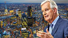 Barnier eases opposition to May's Brexit plan for City of London Financial Times, Global Business, London City, How To Plan