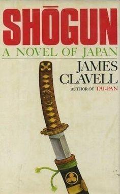 Shogun: A Novel of Japan James Clavell
