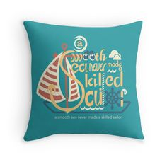 'a smooth sea never made a skilled sailor' Throw Pillow by G.D Hong Sailor, Classic T Shirts, Smooth, Iphone Cases, Throw Pillows, Sea, Illustration, How To Make, Products