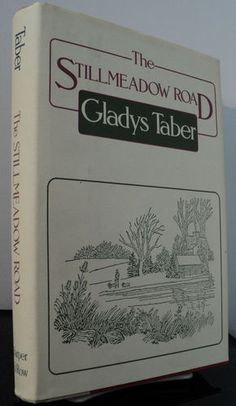 The Stillmeadow Road by Gladys Taber - Observations and descriptions of the beauties and pleasures of a leisurely life at the author's old 17th century Connecticut farm house.
