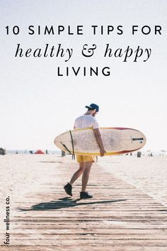 10 Simple Tips for Health and Happy Living | Wellness Tips | Feeling like you want to improve your health? Click for seven simple adjustments that can make a marked improvement in your health both right away and long-term: including how to improve your sleep hygiene, stay hydrated, improve your posture and more. | Health Coaching Tips | Healthy Lifestyle | How To Be Healthy | Four Wellness Co. #health #wellnesstips #healthcoaching #healthylifestyle #healthylivingtips
