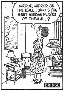 Mirror, mirror on the wall... Who is the best bridge player of them all?