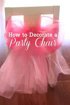 How to decorate a party chair--the girls are obsessed with their birthday chair every year!