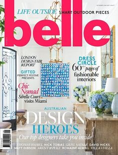 #Belle #magazines #covers #december #2016 #design #interiors #outdoor #decorating #inspiration