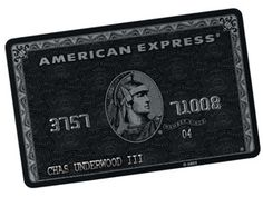 Black Credit Card / a must for a millionaire, the 24 hour concierge service is a dream come true.