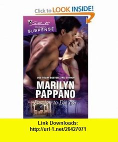Passion to Die For (Silhouette Romantic Suspense) (9780373276493) Marilyn Pappano , ISBN-10: 0373276494  , ISBN-13: 978-0373276493 ,  , tutorials , pdf , ebook , torrent , downloads , rapidshare , filesonic , hotfile , megaupload , fileserve